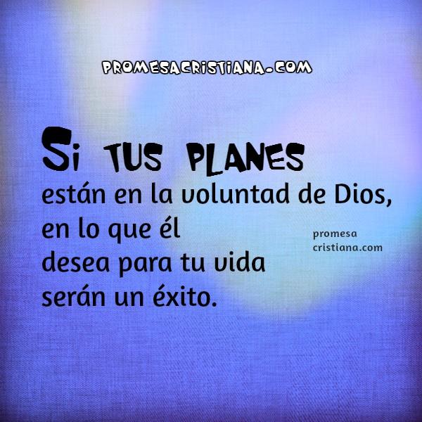 Promesa Cristiana de éxito, poner planes en las manos de Dios, imagen de éxito, cita bíblica de proverbios. Mery Bracho frases.