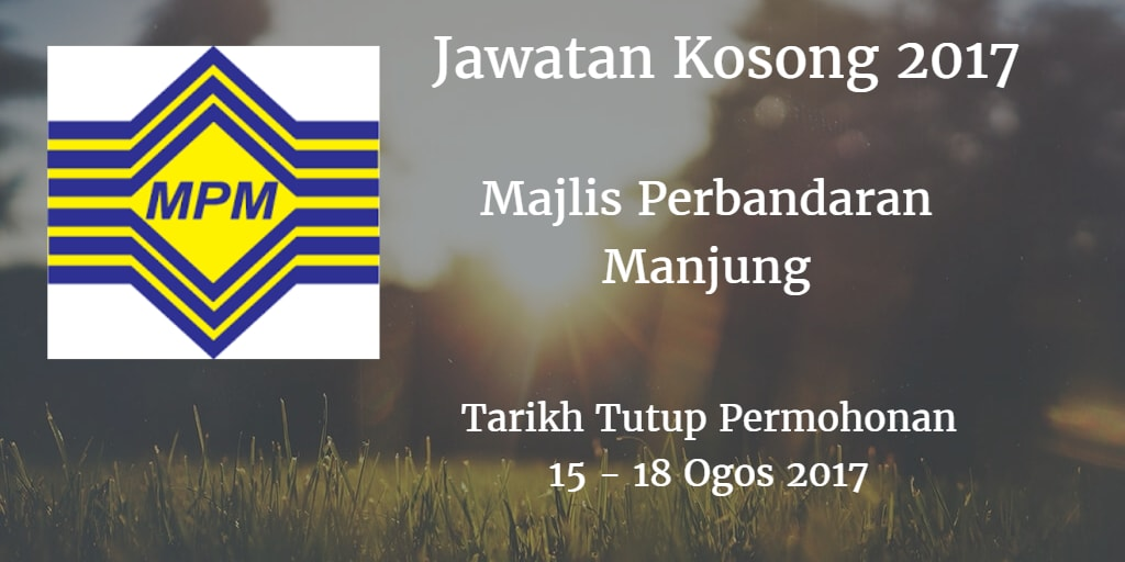 Jawatan Kosong MPM 15 - 18 Ogos 2017