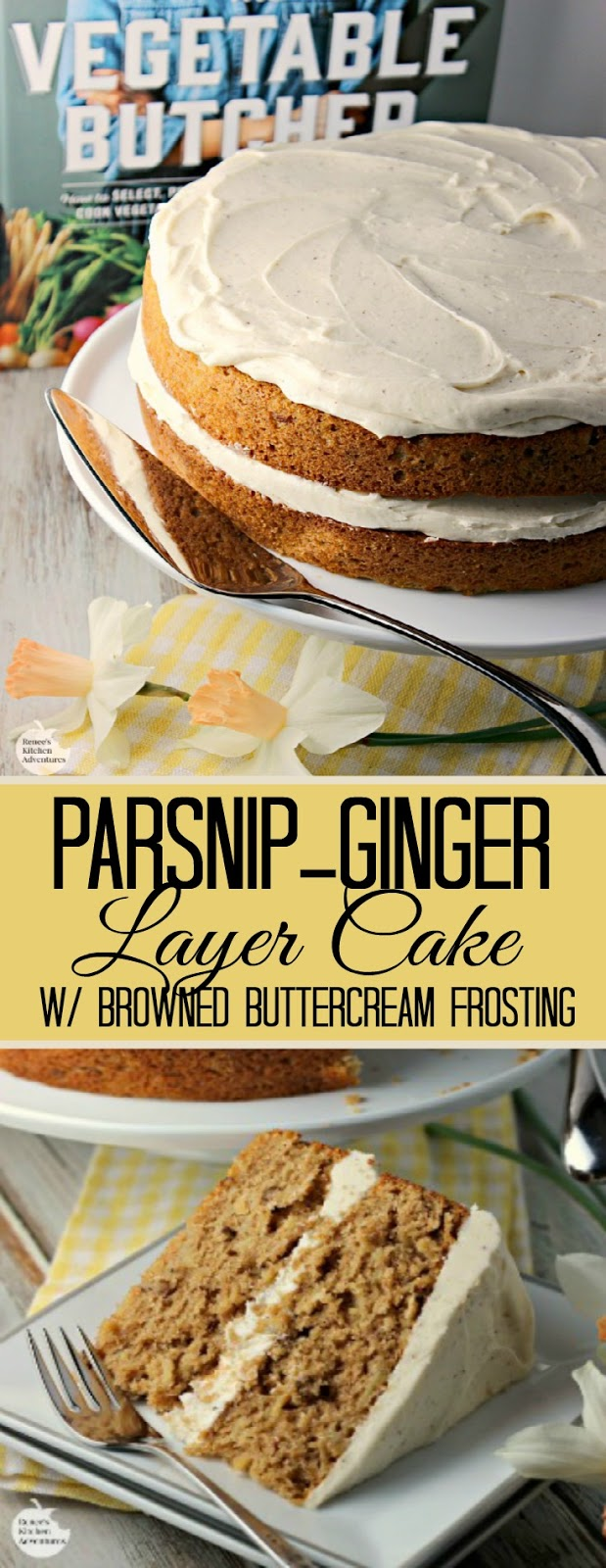 Parsnip-Ginger Layer Cake with Browned Buttercream Frosting | by Renee's Kitchen Adventures - dessert cake recipe made with fresh parsnips and ginger! from the cookbook The Vegetable Butcher #WeekdaySupper