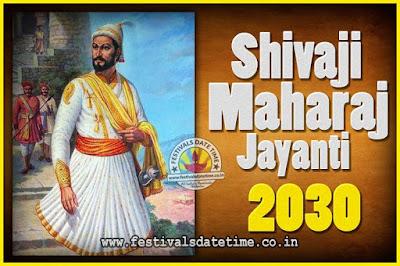 2030 Chhatrapati Shivaji Jayanti Date in India, 2030 Shivaji Jayanti Calendar