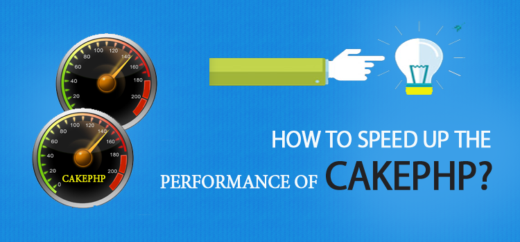 How to speed up the performance of CakePHP?