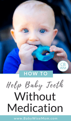 How to help baby teeth without medication. Help teething pain med-free.