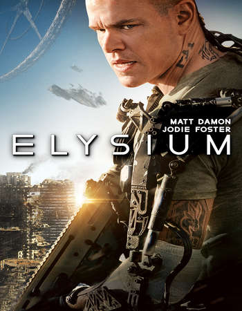 Poster Of Elysium 2013 Dual Audio 450MB BRRip 720p ESubs HEVC Free Download Watch Online downloadhub.net