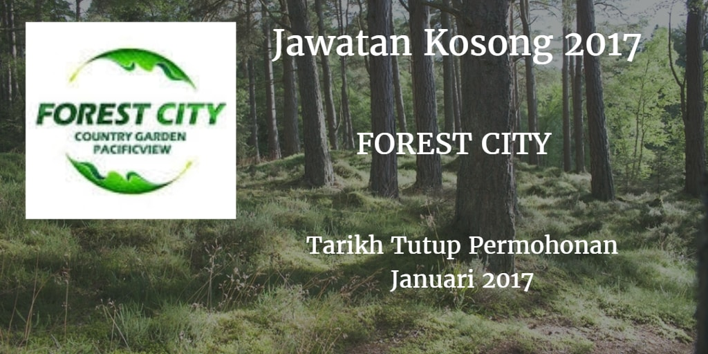 Jawatan Kosong FOREST CITY Januari 2017