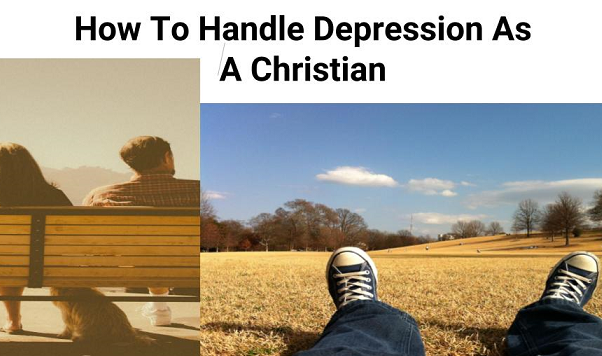 How To Handle Depression As A Christian