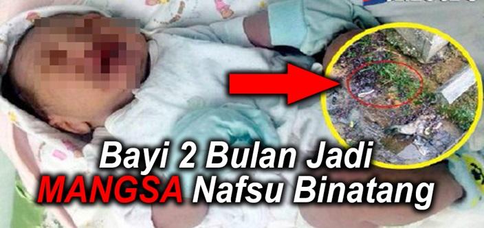 GILERRR!!! Bayi 2 Bulan DICULIK & DIROGOL Selama 2 Jam Hingga 'HANCUR'