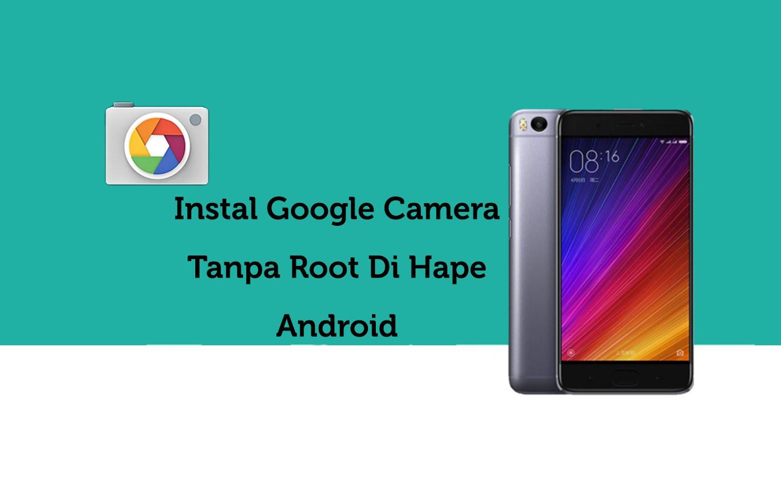 Instal Google Camera Tanpa Root Di Hape Android