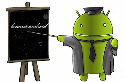 Kamus Istilah bahasa android