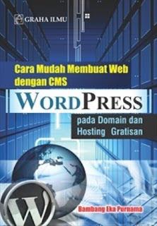 CARA MUDAH MEMBUAT WEB DENGAN CMS WORDPRESS PADA DOMAIN DAN HOSTING GRATISAN
