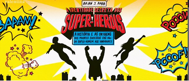 A Identidade Secreta dos Super-Heróis, de Brian J. Robb