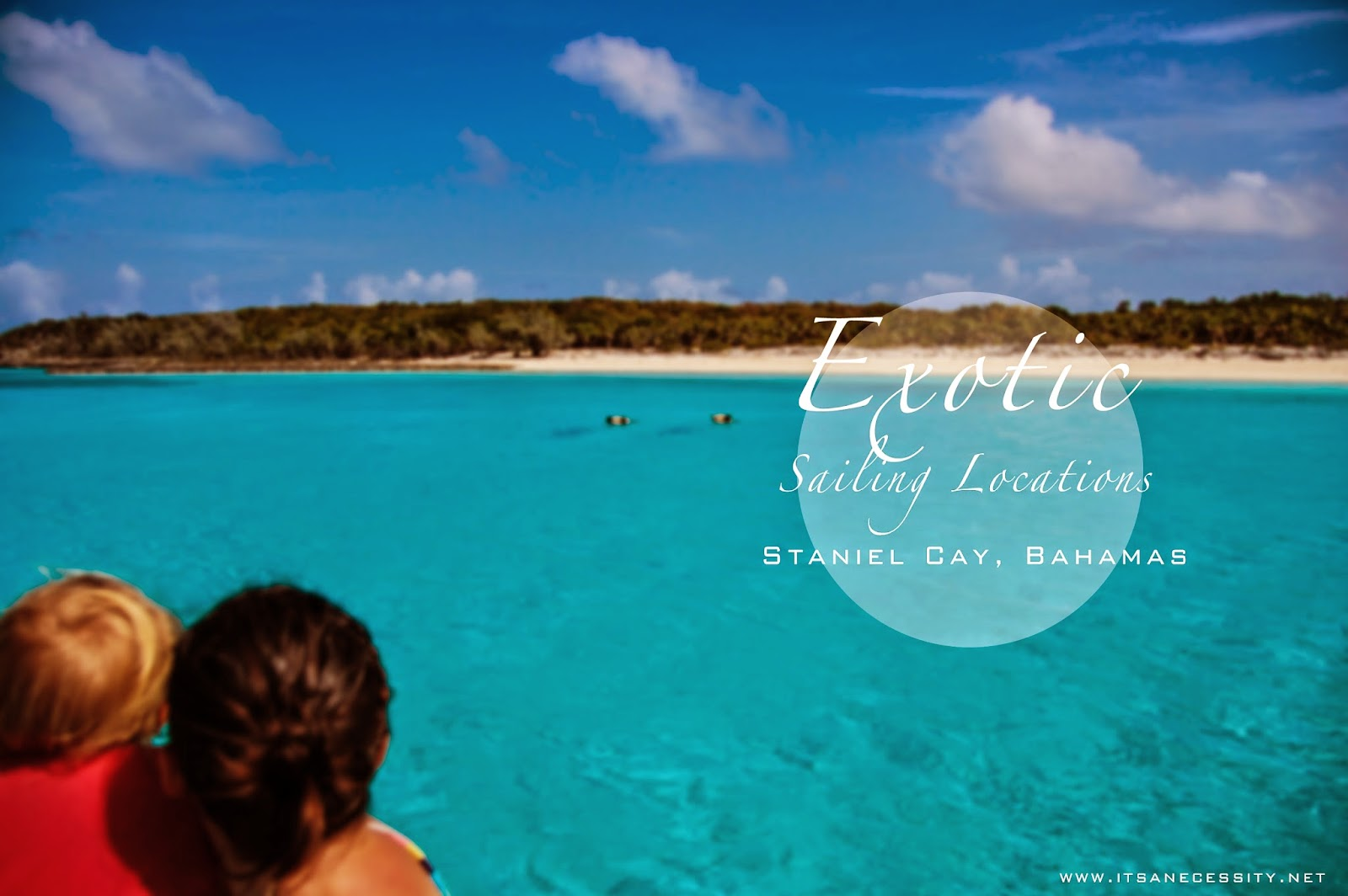 Exotic Sailing Locations : Staniel Cay, Bahamas - It's A