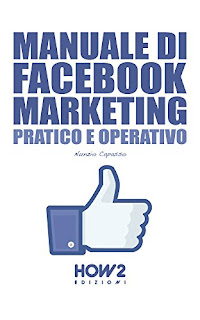 Manuale Di Facebook Marketing. Pratico E Operativo (How2 Edizioni Vol. 92) PDF