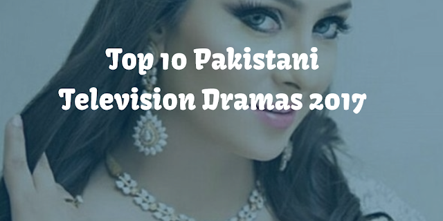 Best Pakistani TV Dramas 2017