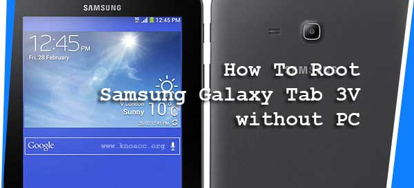 Cara Root Samsung Galaxy Tab 3V Tanpa PC [request]
