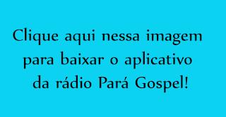 http://lrweb.store.aptoide.com/app/market/com.wRadioParaGospel_3668234/1550757525/44055793/R%C3%A1dio+Par%C3%A1+Gospel