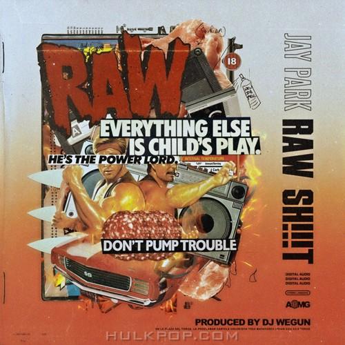 Jay Park – Raw Sh!t – Single