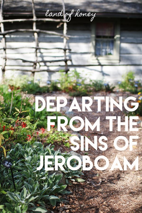 Departing from the Sins of Jeroboam