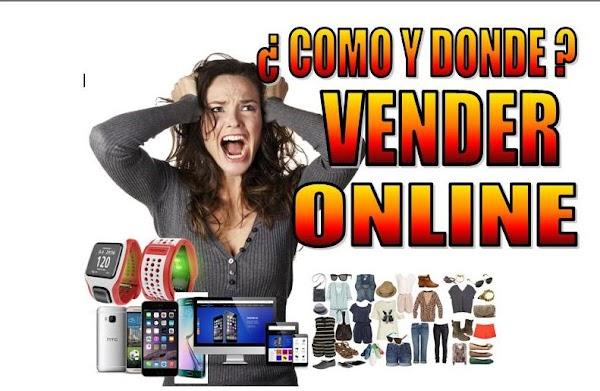 COMO Y DONDE VENDER EN INTERNET, INICIA TU NEGOCIO EN CASA