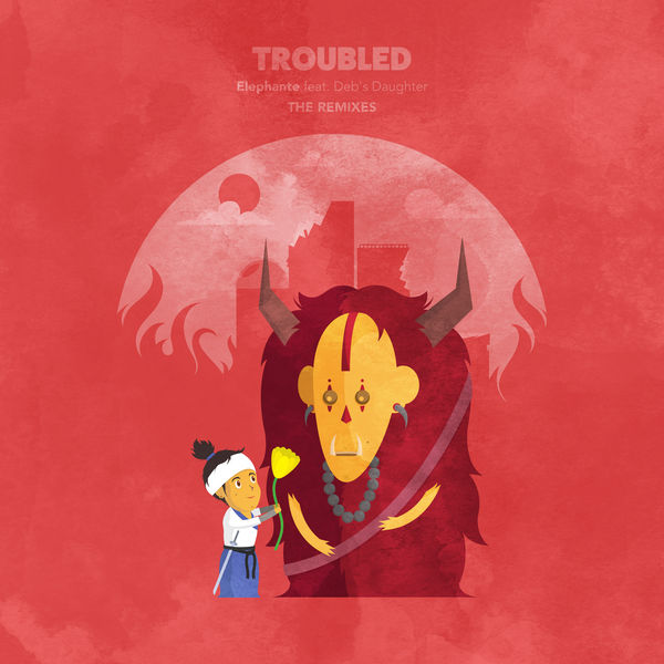 Elephante - Troubled (feat. Deb´s Daughter) [Remixes] - Single  Cover