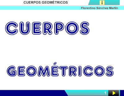http://www.ceiploreto.es/sugerencias/cplosangeles.juntaextremadura.net/web/curso_4/matematicas_4/cuerpos_geometricos_4/cuerpos_geometricos_4.html