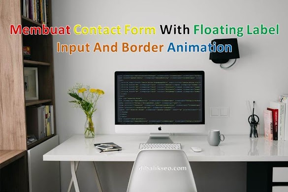 Membuat Contact Form With Floating Label Input And Border Animation