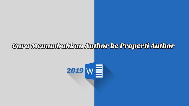 Cara Menambahkan Author ke Properti Author - Word 2019
