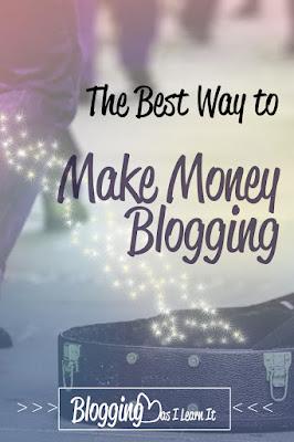 The Best Way to Make Money Blogging | Blogging for Money | Work from Home | Make Money Blogging For Beginners