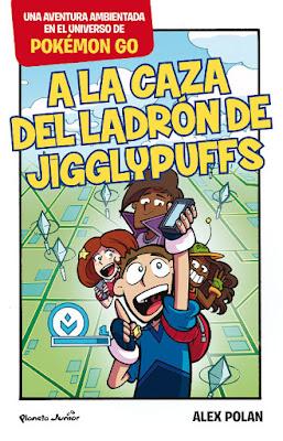 LIBRO - Pokémon Go. A La Caza Del Ladrón De Jigglypuffs Alex Polan (Planeta - 22 noviembre 2016) LITERATURA INFANTIL & JUVENIL A partir de 9 años | Comprar en Amazon España