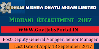 Mishra Dhatu Nigam Limited Recruitment 2017– Deputy General Manager, Senior Manager