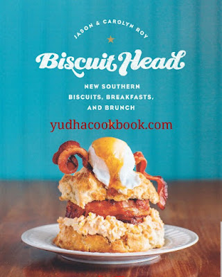 Download ebook Biscuit Head : New Southern Biscuits, Breakfasts, And Brunch