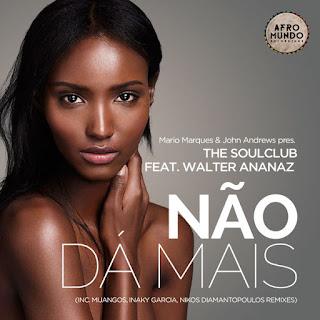 The Soulclub Feat. Walter Ananaz - Não Dá Mais (Vocal Mix)