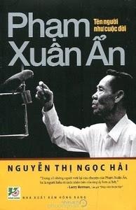 Phạm Xuân Ẩn - Tên Người Như Cuộc Đời - Nguyễn Thị Ngọc Hải