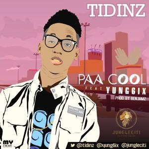 Tidinz ft Yung6ix - Paa Cool