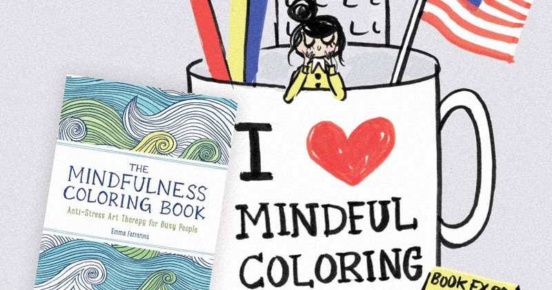 Un Petit Blog By Emma Farrarons MINDFUL COLORING COMING