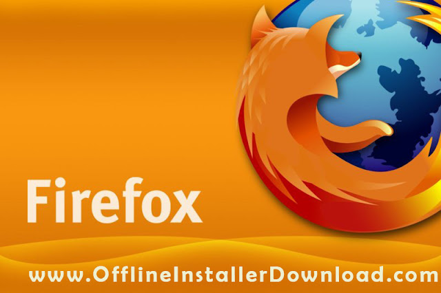 Mozilla Firefox Offline Installers download for Windows, Mac,LInux