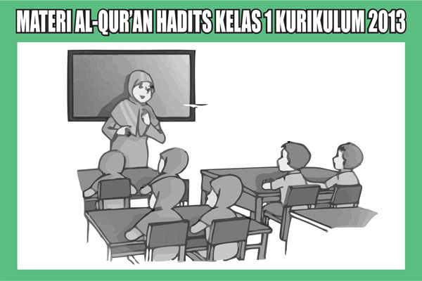 Materi Al-Qur'an Hadits Kelas 1 Kurikulum 2013