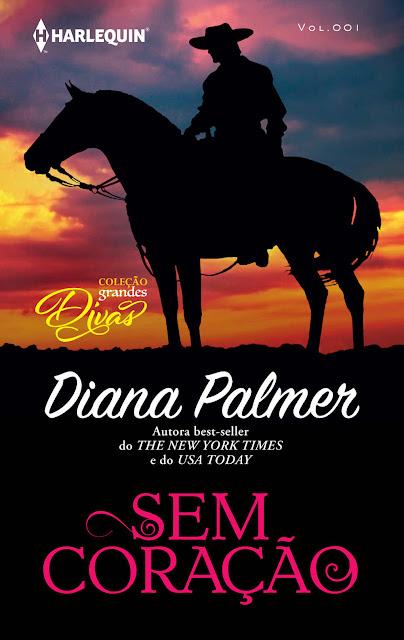 Sem Coração Harlequin Coleção Grandes Divas- ed. 001 - Diana Palmer