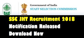 SSC JHT Recruitment 2018 Notification Released: Download Now