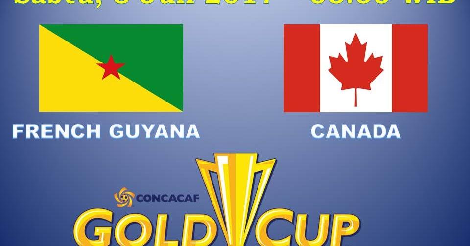 Dunia Olahraga: Prediksi French Guyana Vs Kanada 8 Juli 2017