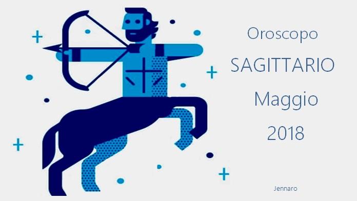 Oroscopo maggio 2018 Sagittario