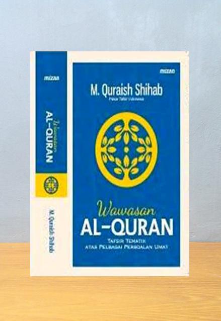 WAWASAN ALQURAN,  M. Quraish Shihab