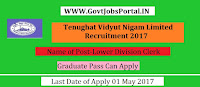 Tenughat Vidyut Nigam Limited Recruitment 2017– Lower Division Assistant, Computer Typist