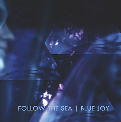 Follow the Sea - 'Blue Joy' (Häxrummet Records)