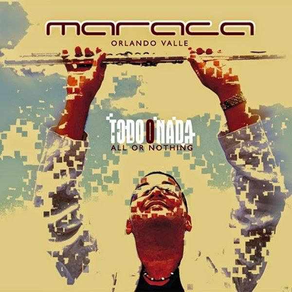 """TODO O NADA - ORLANDO """"MARACA"""" VALLE (2014)"""