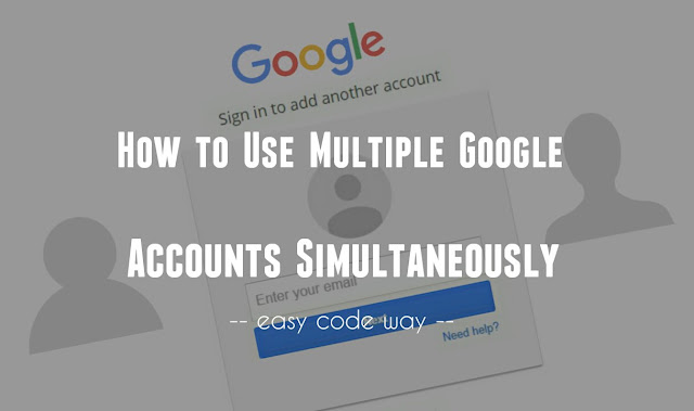 Use multiple Google accounts simultaneously