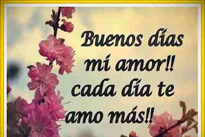 Frases Bonitas De Buenos Dias Para Mi Amor