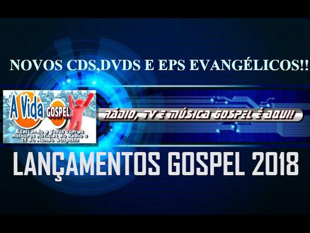 Lançamentos Gospel 2017/2018 - Novos CDs e DVDs Evangélicos Cristãos