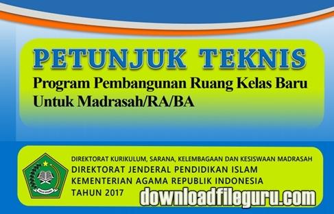 Juknis Pembangunan Ruang Kelas Baru Madrasah RA/BA 2017