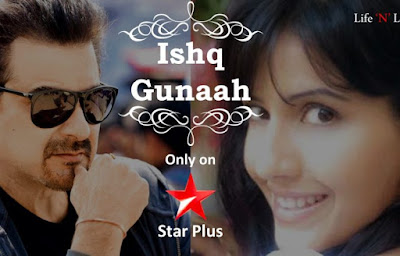 Ishq Gunaah TV Serial on Star Plus