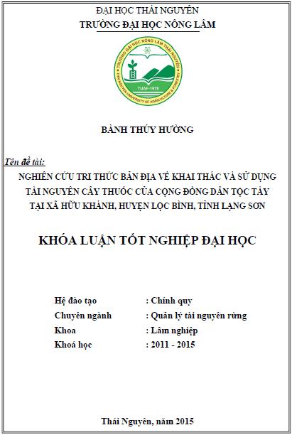 Nghiên cứu tri thức bản địa về khai thác và sử dụng tài nguyên cây thuốc của cộng đồng dân tộc Tày tại xã Hữu Khánh huyện Lộc Bình tỉnh Lạng Sơn